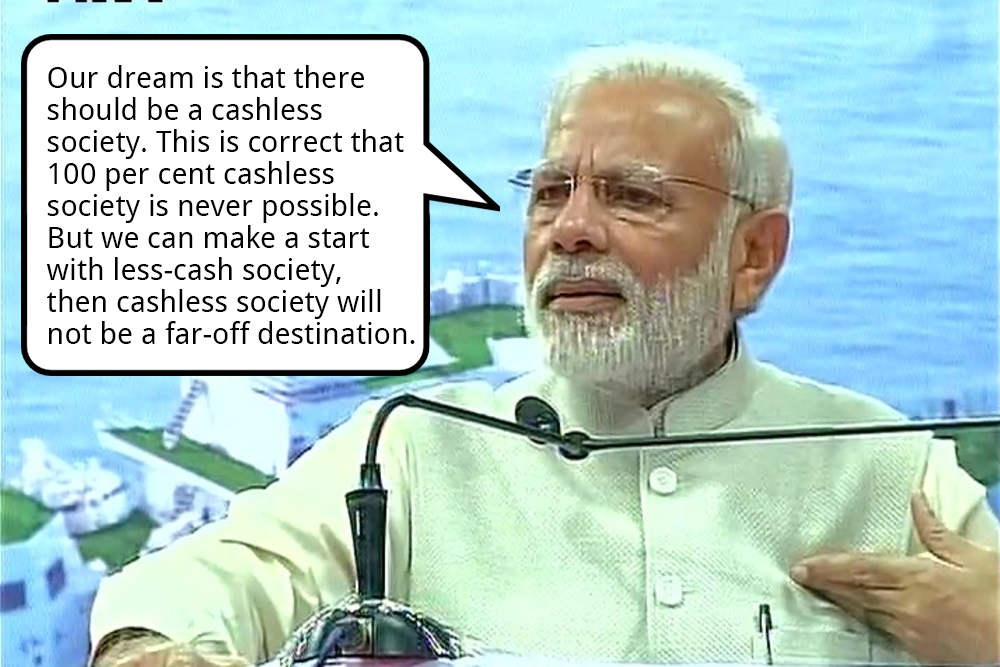 By November 26, Modi had shifted the aim to a cashless economy.