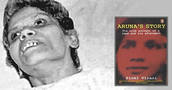 Aruna Shanbaug: Prisoner of the state, held hostage by the quality of its mercy