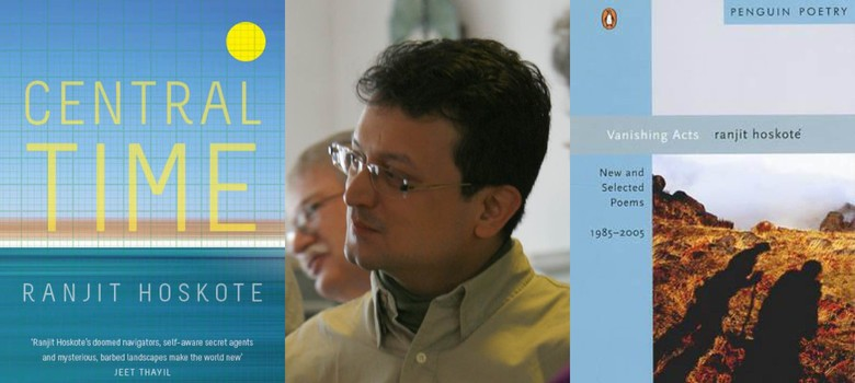Is Ranjit Hoskote the most interesting Indian poet writing about women?