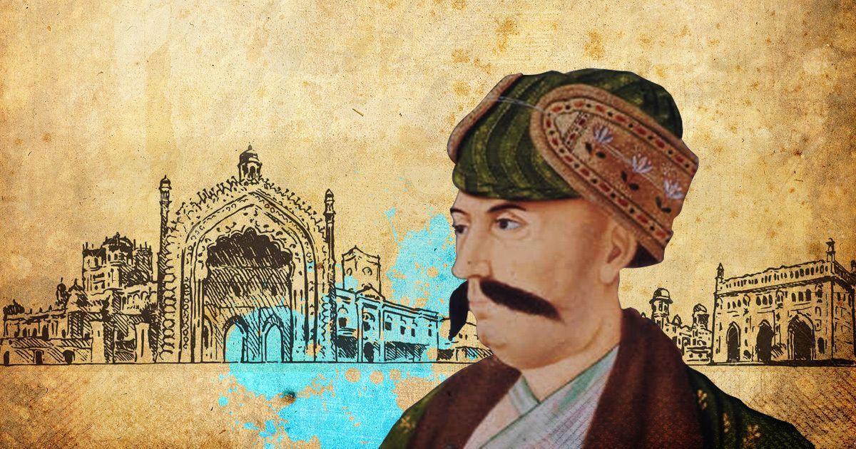 नवाब शुजाउद्दौला : एक बेवफ़ा शौहर जो गंगा-जमुनी तहज़ीब का पहला कद्रदान भी था