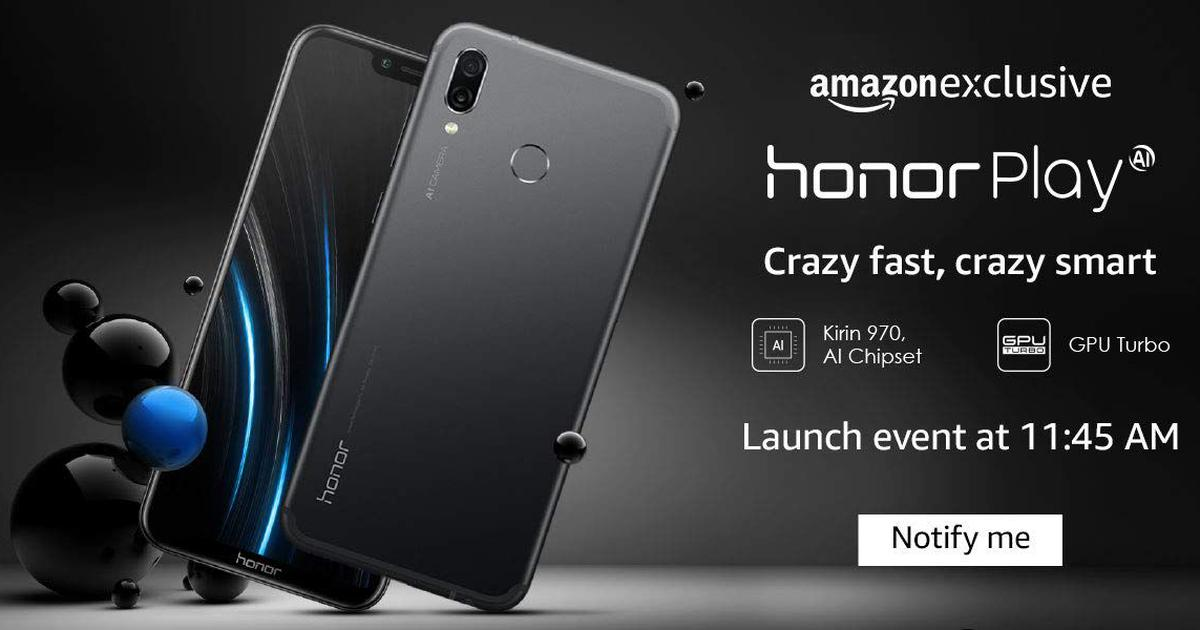 Honor Play to go on sale via Amazon India at 4PM today