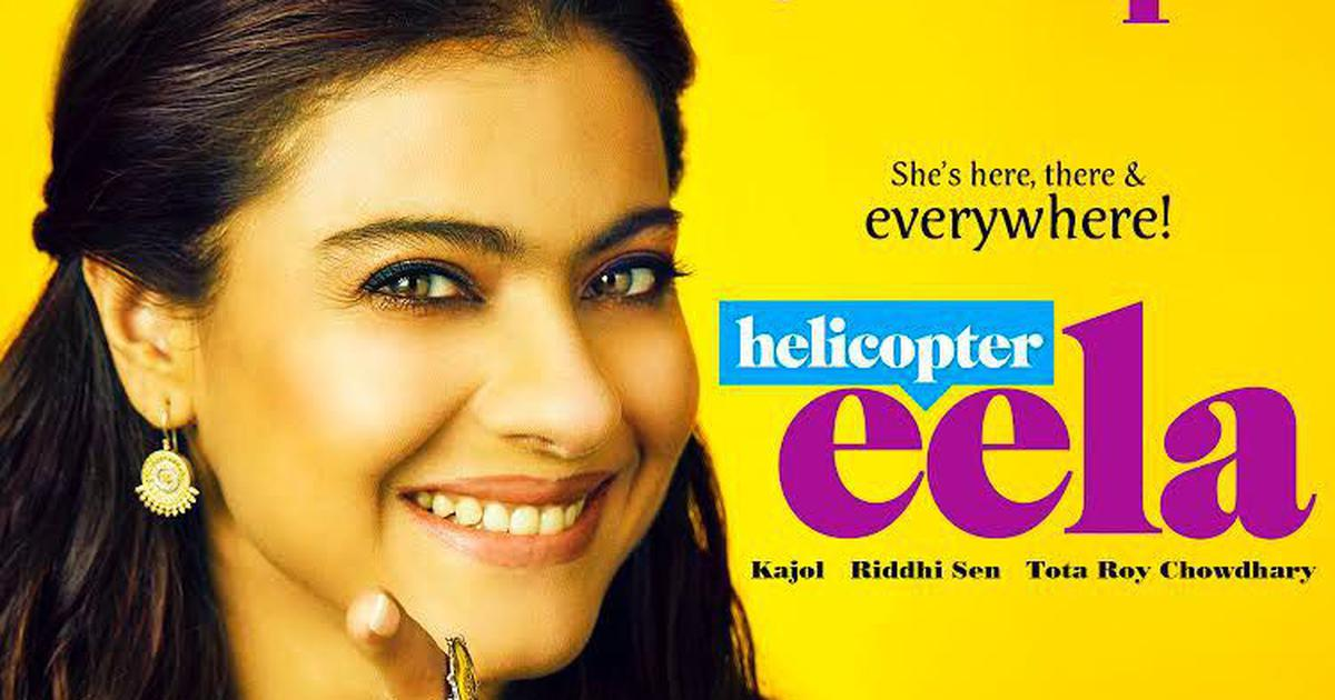 Release of Kajol-starrer 'Helicopter Eela' advanced by a week