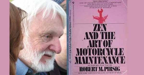 How Robert Pirsig's 'Zen and the Art of Motorcycle Maintenance' changed the way I think