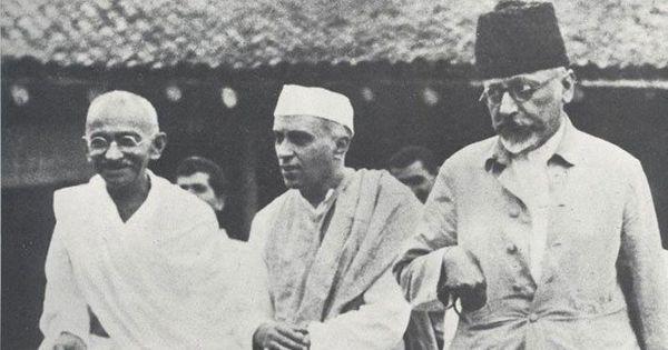 गांधी और नेहरू मौलाना अबुल कलाम आज़ाद के बारे में क्या कहते थे?