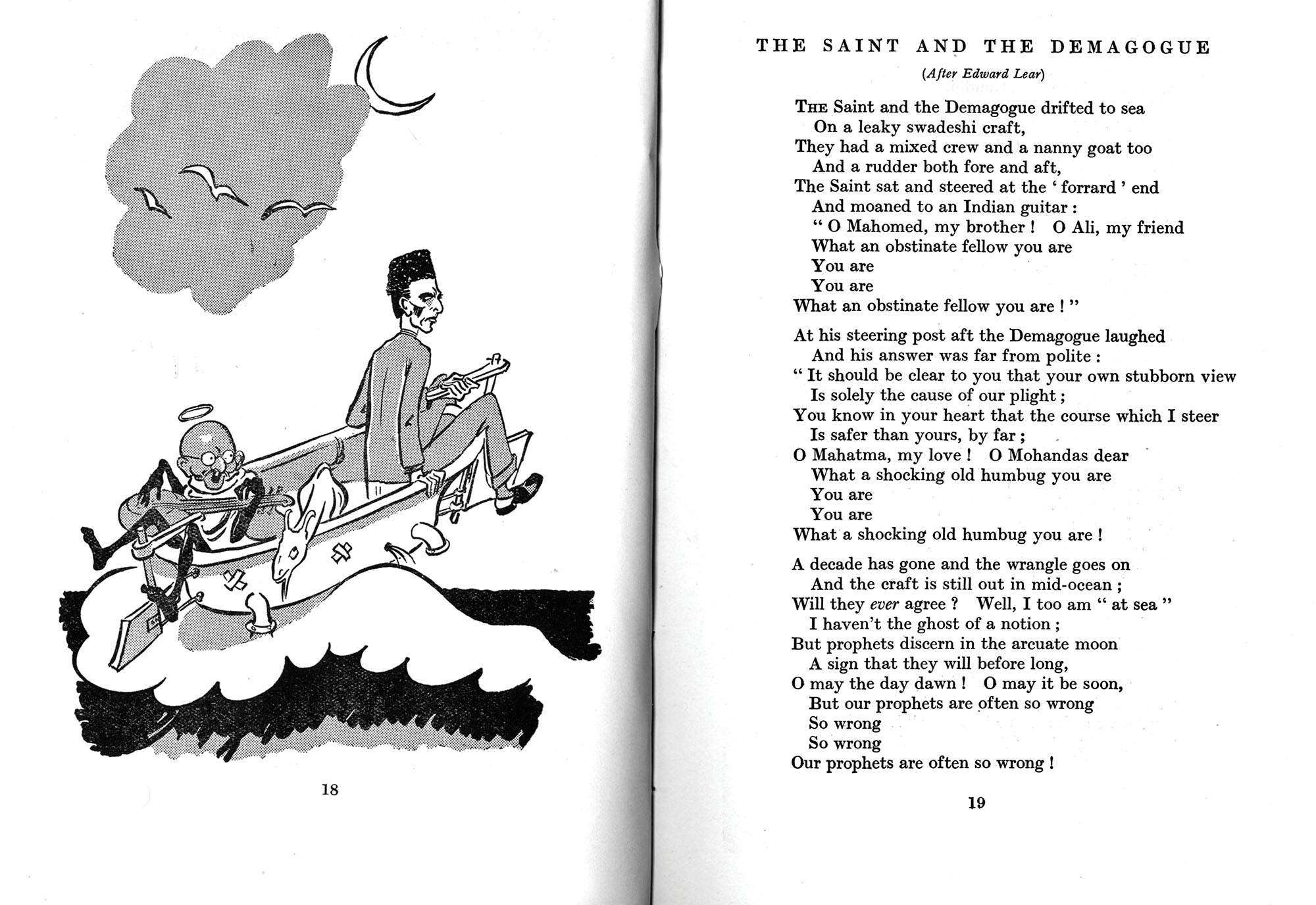 "A satirical poem on the tussle between Gandhi and MA Jinnah. The ""saint"" here is Gandhi and the ""demagogue"" Jinnah. Gandhi and Jinnah had known each other for long, since they both hailed from present-day Gujarat and worked in Bombay city. Yet, their paths diverged early on as Jinnah stuck to old-style moderate politics within the Congress, while Gandhi turned to mass agitations. Later, as Jinnah chose communal politics in the Muslim League, he would go up against the Gandhi-led Congress."