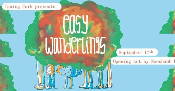 Easy Wanderlings + Rooshabh Doshi at Tuning Fork