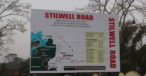 Stilwell Road: The abandoned route through India, Myanmar and China should be restored