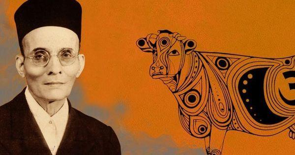 सावरकर मानते थे कि गाय की पूजा करना मानव जाति का स्तर गिराना है