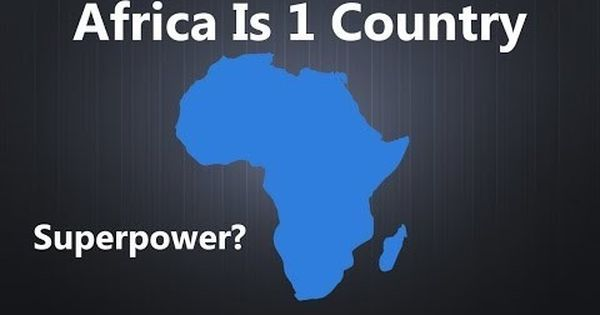 Watch: What would Africa be like as a single country? (Hint: probably a superpower)