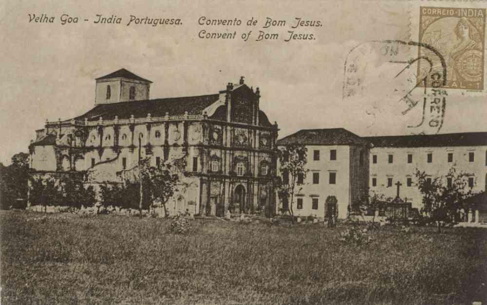 Velha Goa-India Portuguesa. Convent of Bom Jesus. Printer/Publisher: Edicao de Christovam Fernandes, Nova Goa. Postal usage: From Goa (India), 1936.  (Image courtesy: Sangeeta and Ratnesh Mathur).