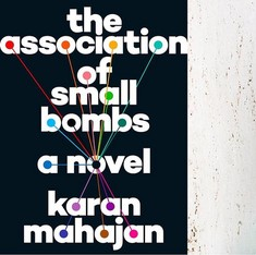 'The Association of Small Bombs' is a surprising novel about victims as well as terrorists