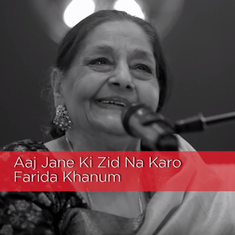 Even at 80, Farida Khanum owns 'Aaj Jaane Ki Zid Na Karo'