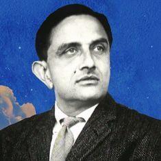 डॉ विक्रम साराभाई : उन्होंने जो किया वो सिर्फ एक वैज्ञानिक नहीं कर सकता था