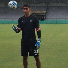 ISL riches may beckon, but for footballer Gurpreet Singh Sandhu, playing in Europe trumps everything