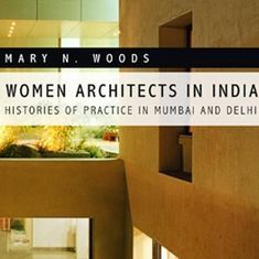 Behind India's successful women architects are unconventional ideas and mothers-in-law