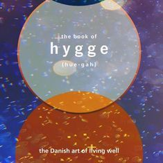 Why 'hygge' is the go-to concept for happiness that has spawned an entire publishing genre