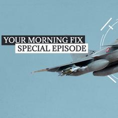 Your Morning Fix, Special Episode: Is the Modi government being transparent about the Rafale deal?