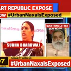 Republic TV's hounding of rights activist shows 'urban Naxal' is convenient label to crush dissent