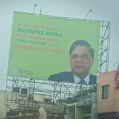 Chhattisgarh government puts up hoardings welcoming Chief Justice Dipak Misra