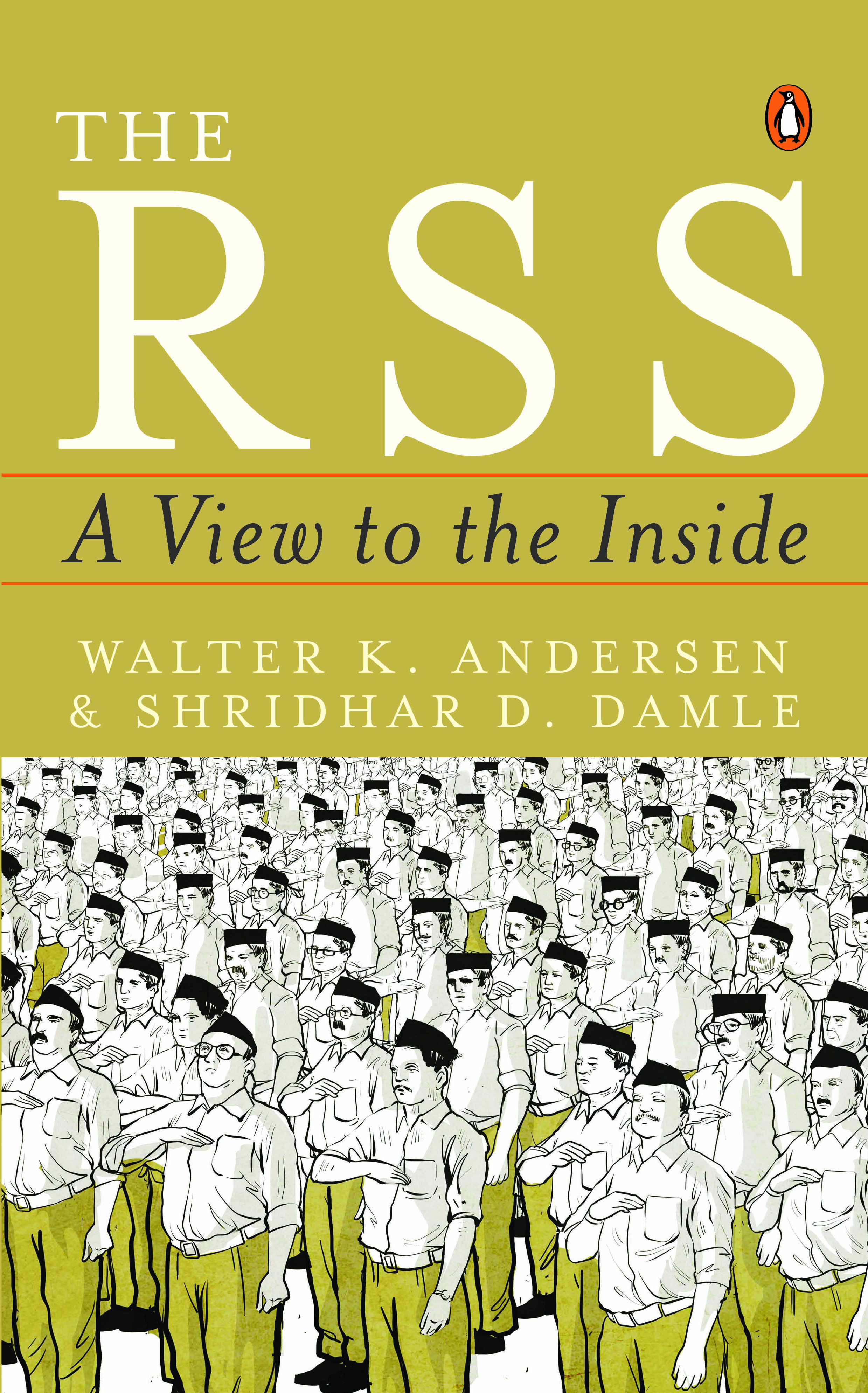 'The RSS: A View To The Inside', Walter K Andersen and Shridhar D Damle, Penguin