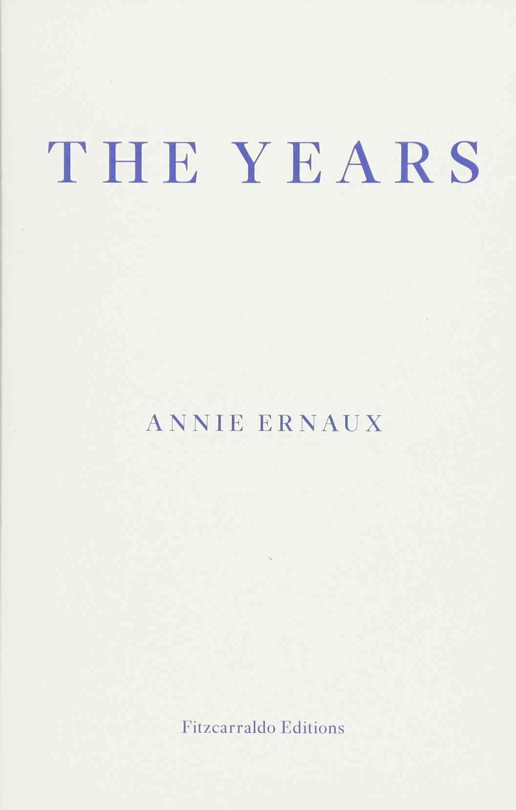 "Annie Ernaux's ""The Years"", translated into English by Alison Strayer"